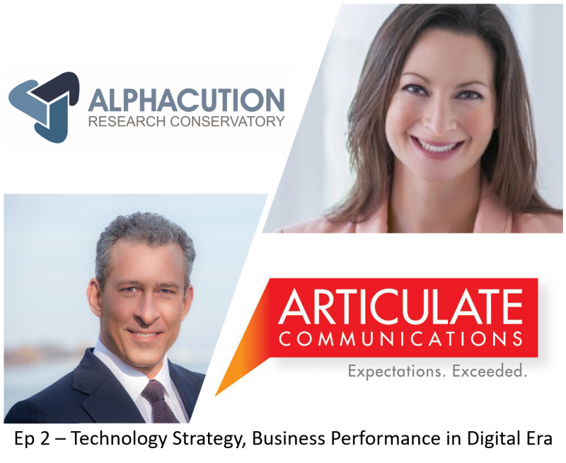 Alphacution Podcast Series Ep2 – Technology Strategy, Business Performance in the Digital Era